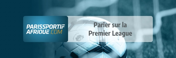 parier sur la premier league